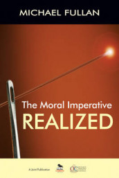The Moral Imperative Realized av Michael Fullan (Heftet)