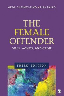 The Female Offender av Lisa J. Pasko og Professor Meda Chesney-Lind (Heftet)