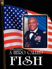 A Hero Called Fish av Pearl K. Williams (Heftet)