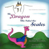 The Dragon Who Pulled Her Scales av William Michael Davidson (Heftet)