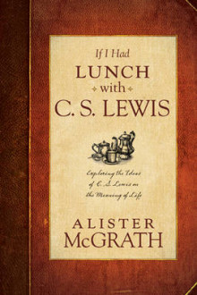 If I Had Lunch with C. S. Lewis av Alister McGrath (Innbundet)