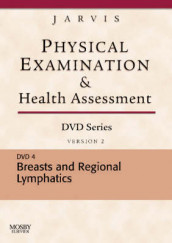 Physical Examination and Health Assessment DVD Series: DVD 4: Breasts and Regional Lymphatics, Version 2 av Carolyn Jarvis (Digitalt format)