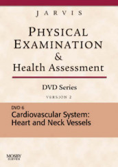 Physical Examination and Health Assessment DVD Series: DVD 6: Cardiovascular System: Heart and Neck Vessels, Version 2 av Carolyn Jarvis (Digitalt format)