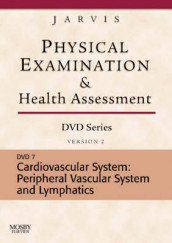 Physical Examination and Health Assessment DVD Series: DVD 7: Cardiovascular System: Peripheral Vascular System and Lymphatic System, Version 2 av Carolyn Jarvis (Digitalt format)