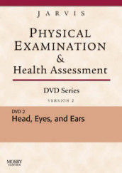 Physical Examination and Health Assessment DVD Series: DVD 2: Head, Eyes, and Ears, Version 2 av Carolyn Jarvis (Digitalt format)