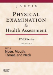 Physical Examination and Health Assessment DVD Series: DVD 3: Nose, Mouth, Throat, and Neck, Version 2 av Carolyn Jarvis (Digitalt format)