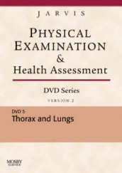 Physical Examination and Health Assessment DVD Series: DVD 5: Thorax and Lungs, Version 2 av Carolyn Jarvis (Digitalt format)