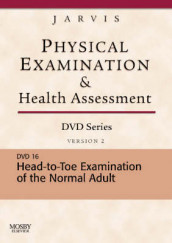 Physical Examination and Health Assessment DVD Series: DVD 16: Head-To-Toe Examination of the Adult, Version 2 av Carolyn Jarvis (Digitalt format)