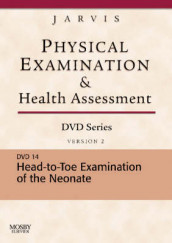 Physical Examination and Health Assessment DVD Series: DVD 14: Head-To-Toe Examination of the Neonate, Version 2 av Carolyn Jarvis (Digitalt format)