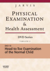 Physical Examination and Health Assessment DVD Series: DVD 15: Head-To-Toe Examination of the Child, Version 2 av Carolyn Jarvis (Digitalt format)