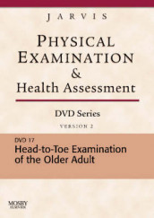 Physical Examination and Health Assessment DVD Series: DVD 17: Head-To-Toe Examination of the Older Adult, Version 2 av Carolyn Jarvis (Digitalt format)