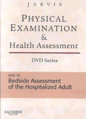 Physical Examination and Health Assessment DVD Series: DVD 18: Bedside Assessment of the Hospitalized Adult, Version 2 av Carolyn Jarvis (Digitalt format)