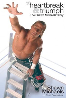 Heartbreak and Triumph av Shawn Michaels og Aaron Feigenbaum (Heftet)