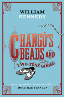 Chango's Beads and Two-Tone Shoes av William Kennedy (Heftet)
