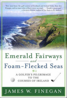 Emerald Fairways and Foam-flecked Seas av James W. Finegan (Heftet)