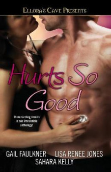 Hurts So Good av Gail Faulkner, Lisa Renee Jones og Sahara Kelly (Heftet)