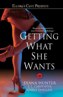 Getting What She Wants av S. L. Carpenter, Diana Hunter og Chris Tanglen (Heftet)