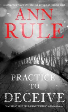 Practice to Deceive av Ann Rule (Heftet)