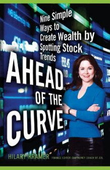 Ahead of the Curve av Hilary Kramer (Heftet)