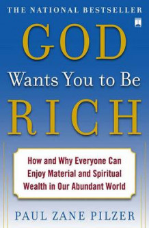 God Wants You to Be Rich av Paul Zane Pilzer (Heftet)