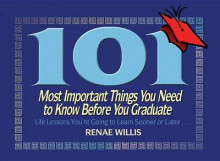 101 Most Important Things You Need to Know Before You Graduate av Renae Willis (Heftet)