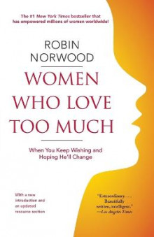 Women Who Love Too Much av Robin Norwood (Heftet)