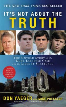 It's Not About the Truth: The Untold Story of the Duke Lacrosse Rape Case and Lives It Shattered av Don Yaeger (Heftet)