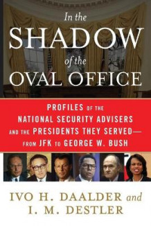 In the Shadow of the Oval Office av Ivo H. Daalder og I. M. Destler (Heftet)