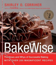 Bakewise: The Hows and Whys of Successful Baking with Over 250 Magnificent Recipes av Shirley Corriher (Innbundet)