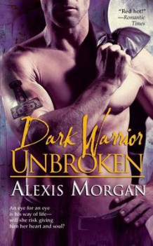 Dark Warrior Unbroken av Alexis Morgan (Heftet)