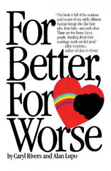 For Better, for Worse av Caryl Rivers og Alan Lupo (Heftet)