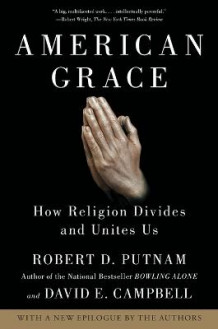 American Grace av Peter and Isabel Malkin Professor of Public Policy Robert D Putnam og Professor David E Campbell (Heftet)