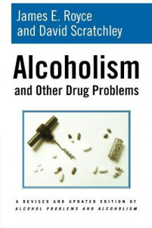 Alcoholism and Other Drug Problems av James E. Royce og David Scratchley (Heftet)