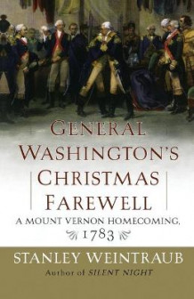 General Washington's Christmas Farewell av Stanley Weintraub (Heftet)