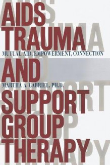 AIDS Trauma and Support Group Therapy av Martha A. Gabriel (Heftet)