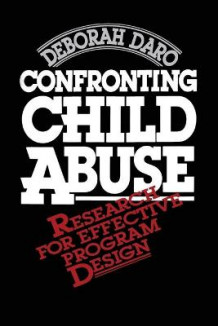 Confronting Child Abuse av Deborah Daro (Heftet)