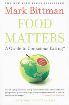 Food Matters: A Guide to Conscious Eating with More than 75 Recipes av Mark Bittman (Heftet)