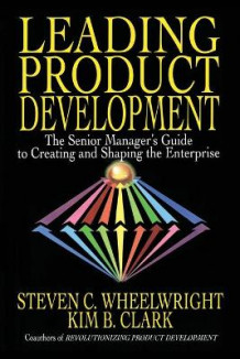 Leading Product Development av Steven C. Wheelwright (Heftet)