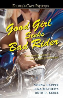 Good Girl Seeks Bad Rider av Vonna Harper, Lena Matthews og Ruth D. Kerce (Heftet)
