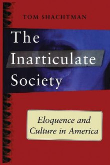 Inarticulate Society av Tom Shachtman (Heftet)