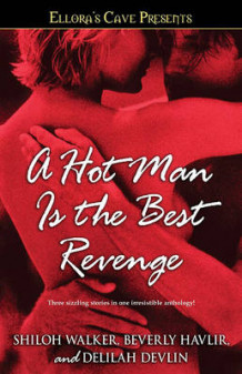 A Hot Man Is the Best Revenge av Beverly Havlir, Shiloh Walker og Delilah Devlin (Heftet)