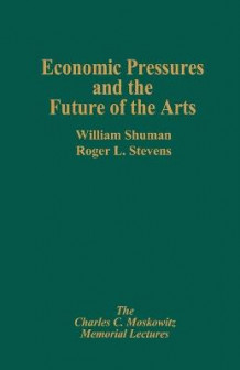 Economic Pressures & the Future av William Schuman, Roger L. Stevens og Abraham L. Gitlow (Heftet)