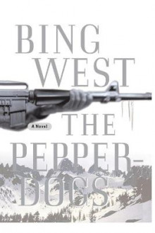 The Pepperdogs av Bing West og Francis James West (Heftet)