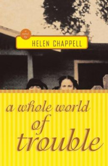 A Whole World of Trouble av Helen Chappell (Heftet)