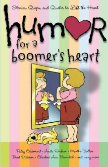 """Humor for a Boomer's Heart: Stories, Quips, and Quotes to Lift the Heart "" av Howard Books og Snapdragon Group (Heftet)"