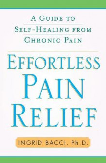 Effortless Pain Relief av Ingrid Lorch Bacci (Heftet)
