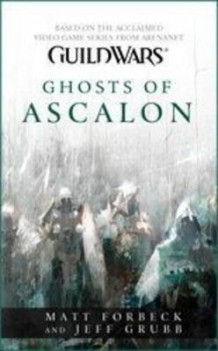 Guild Wars: Ghosts of Ascalon av Matt Forbeck og Jeff Grubb (Heftet)