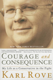 Courage and Consequence av Karl Rove (Heftet)