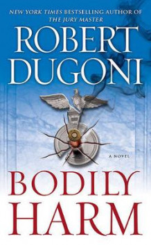Bodily Harm av Robert Dugoni (Heftet)