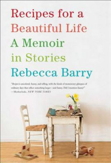 Recipes for a Beautiful Life av Rebecca Barry (Heftet)